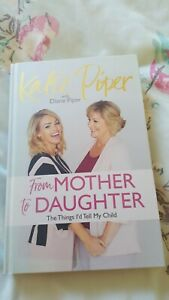 Katie Piper, From Mother to Daughter Hardback Book Signed by Katie