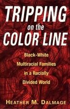 Tripping on the Color Line: Black-White Multiracial Families in a Raci-ExLibrary