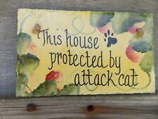 THIS HOSE PROTECTED BY ATTACK CAT SLATE PLAQUE  HAND PAINTED