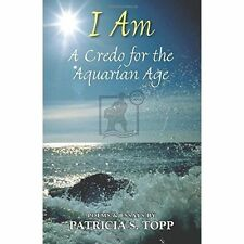 I Am: A Credo for the Aquarian Age: Poems and Essays,Topp, Patricia S.,Excellent