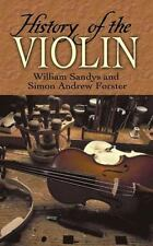 History of the Violin (Dover Books on Music) Sandys, William, Forster, Simon An