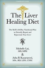 The Liver Healing Diet: The MD's Nutritional Plan to Eliminate Toxins, Reverse F