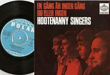 HOOTENANNY SINGERS EN GÅNG ÂR INGEN GÅNG NORWAY 45+PS 1967 ABBA BJÖRN ULVAEUS