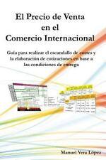 El Precio de Venta en el Comercio Internacional : Guía para Realizar un Buen...