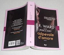 J.R. WARD alias Jessica Bird COLPEVOLE D'AMARE Fanucci One 2015