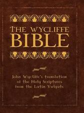 The Wycliffe Bible : John Wycliffe's translation of the Holy Scriptures from...