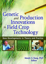 Genetic and Production Innovations in Field Crop Technology: New Developments in