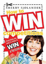 How To Win Competitions By Sherry Sjolander - New