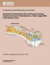 Simulations of Groundwater Flow and Particle-Traking Analysis in the Zone of...