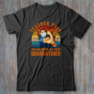 Novelty T-shirt TEACHER 2020 QUARANTINED - 2020 STAY HOME self isolation