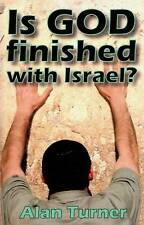ALAN TURNER IS GOD FINISHED WITH ISRAEL