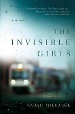 The Invisible Girls : A Memoir by Sarah Thebarge (2013, Hardcover)