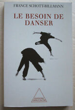 Le Besoin de danser F SCHOTT-BILLMANN éd Odile Jacob 2001