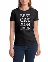 Best Cat Mom Ever T Shirt Pet Animal Lovers Gift  Mama Funny Women Tee T-Shirt
