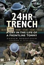 24hr Trench: A Day in the Life of a Frontline Tommy  2012  WWI Andy Robertshaw
