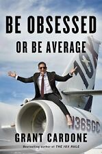 Be Obsessed or Be Average ~ Grant Cardone HC/DJ LIKE NEW