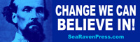 """Nathan Bedford Forrest Bumper Sticker - Change We Can Beleive In - 11.5"""" x 3"""""""