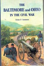 Baltimore and Ohio in the Civil War by Festus P. Summers (1993, Hardcover)