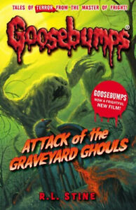 Goosebumps: Attack of the Graveyard Ghouls by R L Stine  **NEW PAPERBACK**