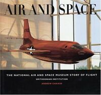 Air and Space: The National Air and Space Museum Story of Flight by Andrew Chaik
