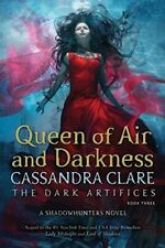 Queen of Air and Darkness (Volume 3) (The Dark Artifices) by Clare, Cassandra