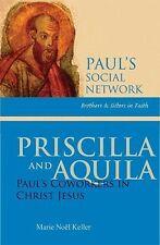 Priscilla and Aquila : Paul's Coworkers in Christ Jesus by Marie Noël Keller...