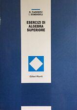 Esercizi di algebra superiore -D.Daddeev/I.Sominskij- Ed.Riuniti-matematica