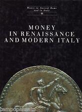 MONEY IN RENAISSANCE AND MODERN ITALY - BALBI DE CARO - BANCA ITALIA 1993