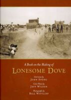 Book on the Making of Lonesome Dove, Hardcover by Spong, John; Wilson, Jeff (...