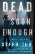 DEAD SOON ENOUGH by Steph Cha, --SIGNED, 1st Edition, 2015