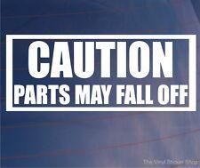 Precaución las partes pueden caerse Funny car/van/bumper / ventana Jdm Euro pegatina de vinilo