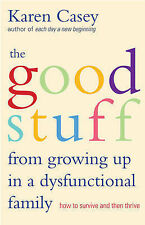 The Good Stuff from Growing Up in a Dysfunctional Family: How to Survive and The