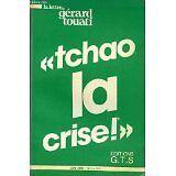 TOUATI Gérard - Tchao la crise! - 1985 - Broché