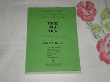 TIGHT AS A TICK by TONI L. P. KELNER   *SIGNED* -ARC-  -JA-