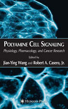 NEW Polyamine Cell Signaling: Physiology, Pharmacology, and Cancer Research