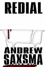 Redial by Andrew Saxsma (2011, Paperback)
