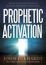PROPHETIC ACTIVATION - ECKHARDT, JOHN - NEW PAPERBACK BOOK