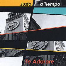 Justo a Tiempo : Te Adorare CD