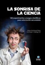 La Sonrisa De La Ciencia: Experimentos Y Juegos Científicos Para Secundaria