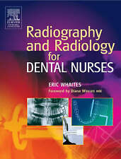 Radiography and Radiology for Dental Nurses by Whaites MSc  BDS(Hons)  FDSRCS(E
