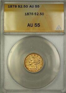 1878 $2.50 Liberty Quarter Eagle Gold Coin ANACS AU-55 (B)