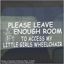 Please Leave Enough Room To Access My Little Girls Wheelchair-Car Window Sign