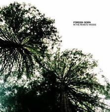FOREIGN BORN - In The Remote Woods (CD 2005) USA Import MINT Shoegaze Indie Pop