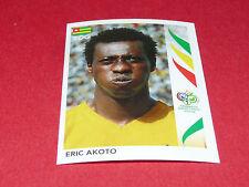 515 ERIC AKOTO TOGO PANINI FOOTBALL GERMANY 2006 WM FIFA WORLD