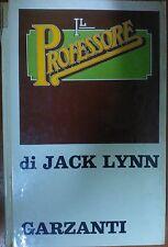 JACK LYNN - IL PROFESSORE - GARZANTI 1972