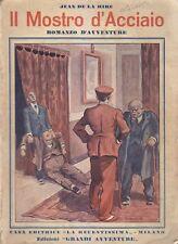 IL MOSTRO D'ACCIAIO il mistero dei sette budda viventi di Jean De La Hire 1934 *