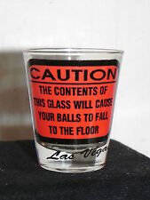 Estate  Shot Glass=Caution-The contents of this glass will cause your balls to..