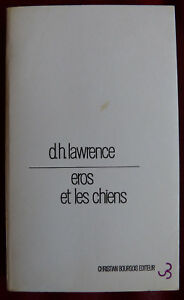 D.H. Lawrence - Eros et les chiens (C. Bourgois 1969)