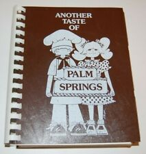 Vintage 1987 HUGE Cookbook - Another Taste of Palm Springs California