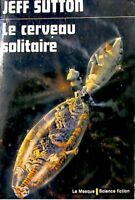 JEFF SUTTON le cerveau solitaire 1975 LA MASQUE fiction